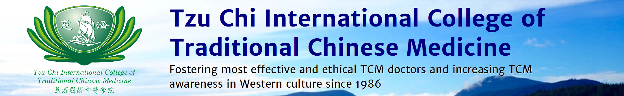 Tzu Chi International College of TCM - since 1986